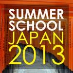 130513 Summer School JAPAN 2013